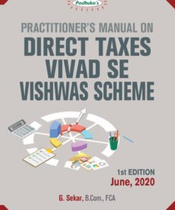 Commercial's Practitioner's Manual on Direct Taxes Vivad se Vishwas Act, 2020 by G. Sekar - 1st Edition June, 2020