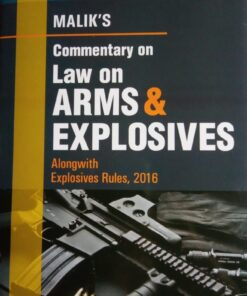 DLH's Commentary on Law of Arms and Explosives by Malik - 4th Edition 2020