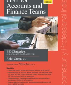Bloomsbury's GST for accounts and finance teams by BD Chatterjee - 2nd Edition March 2020