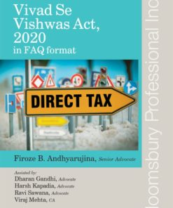 Bloomsbury's A Treatise on Vivad Se Vishwas Act, 2020 – in FAQ format by Firoze B. Andhyarujina - 1st Edition June 2020