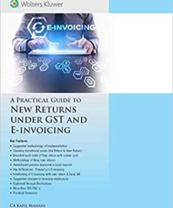 Wolters Kluwer's A Practical Guide to New Returns under GST and E-invoicing By Kapil Mahani - 1st Edition 2020