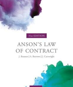 Anson's Law of Contract by Jack Beatson FBA, Andrew Burrows FBA, QC (Hon), and John Cartwright - 31st Edition May 2020