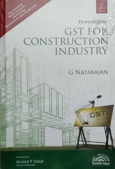 Oakbridge's Demystifying GST for Construction Industry by G Natarajan, 2nd Edition July 2020