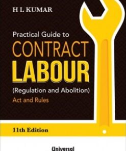 Lexis Nexis's Practical Guide to Contract Labour (Regulation and Abolition) Act and Rules by H.L.Kumar - 11th edition July 2020