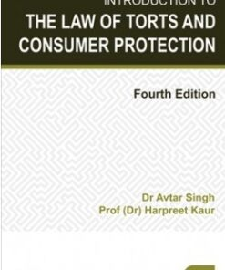 Lexis Nexis's Introduction to the Law of Torts and Consumer Protection by Avtar Singh - 4th edition July 2020