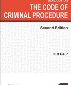 Lexis Nexis's Textbook on The Code of Criminal Procedure by K D Gaur - 2nd edition July 2020