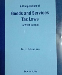 TNL's A Compendium of GST Laws in West Bengal by K.K.Mundra - 1st Edition 2020