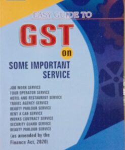 B.C. Publications Easy Guide to GST on Some Important Services by Kalyan Sengupta - 2020 New Edition