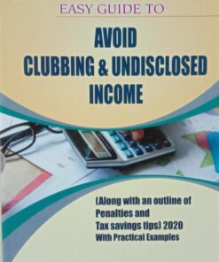 B.C. Publications Easy Guide to Avoid Clubbing & Undisclosed Income by Kalyan Sengupta - 2020 New Edition