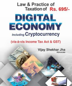 Bharat's Law & Practice of Taxation of Digital Economy & Cryptocurrency by Vijay Shekhar Jha - 1st Edition August 2020