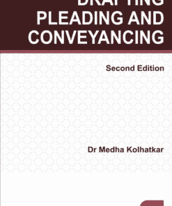 Lexis Nexis's Drafting, Pleading and Conveyancing by Medha Kolhatkar - 2nd Edition August 2020