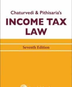 Lexis Nexis's Income Tax Law (Complete Set) by Chaturvedi and Pithisaria - 7th Edition August 2020