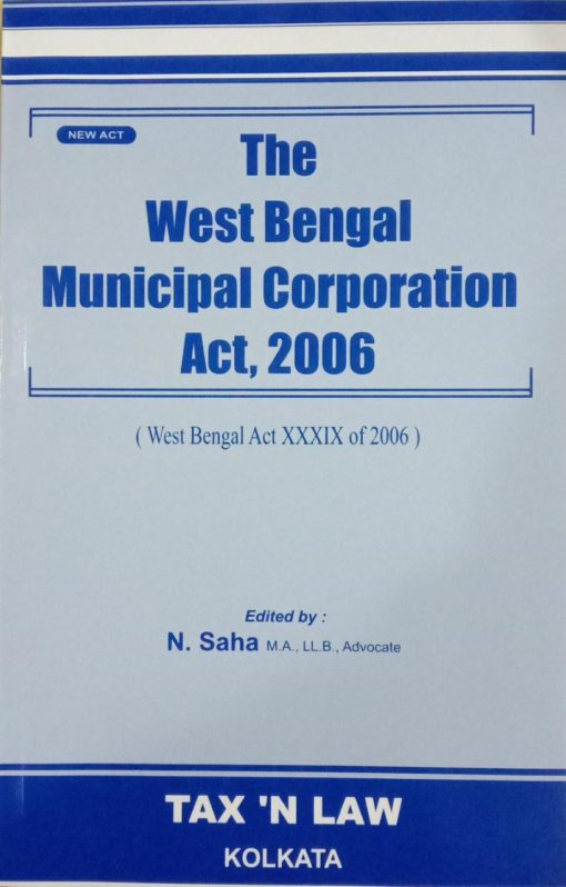 TNL's The West Bengal Municipal Corporation Act, 2006 by N.Saha - Edition 2020