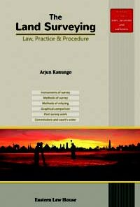 ELH's The Land Surveying Law, Practice & Procedure by Arjun Kanungo