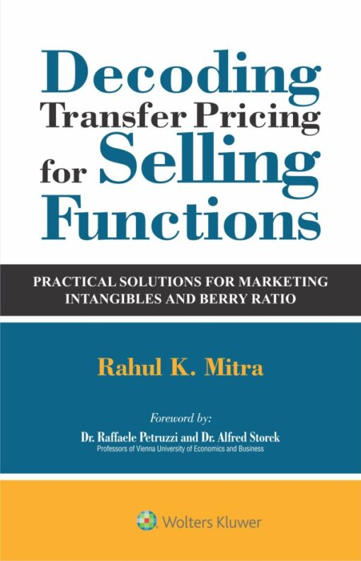 Wolters Kluwer's Decoding Transfer Pricing for Selling Functions by Rahul K Mitra - 1st Edition September 2020