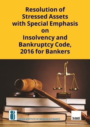 Taxmann's Resolution of Stressed Assets with Special Emphasis on Insolvency and Bankruptcy Code, 2016 for IIBF - Edition September 2020