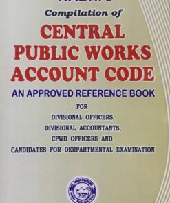 Nabhi's Compilation of Central Public Works Account Code - 7th Revised Edition 2021