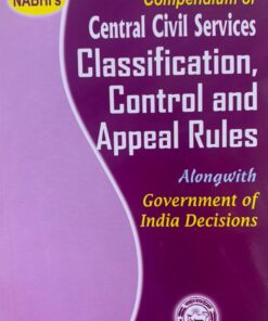Nabhi's Compendium of Central Civil Services Classification Control and Appeal Rules - 1st Revised Edition 2021