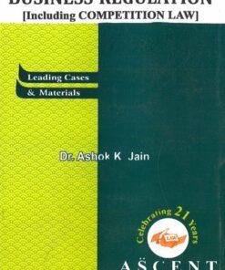 Ascent's Business Regulation (Including Competition Law) by Dr. Ashok Kumar Jain
