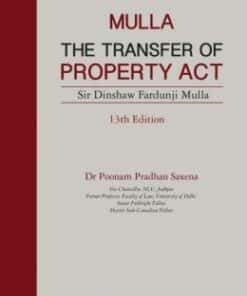 Lexis Nexis's The Transfer of Property Act by Dinshah Fardunji Mulla - 13th Edition 2018