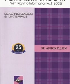 Ascent's Administrative Law by Dr. Ashok Kumar Jain