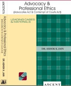 Ascent's Advocacy & Professional Ethics by Dr. Ashok Kumar Jain