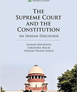 Wolters Kluwer's The Supreme Court and the Constitution - An Indian Discourse by Salman Khurshid - 1st Edition October 2020