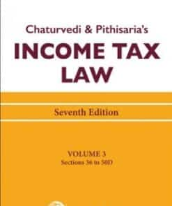 Lexis Nexis's Income Tax Law; Volume 3 (Sections 36 to 50D) by Chaturvedi and Pithisaria - 7th Edition August 2020