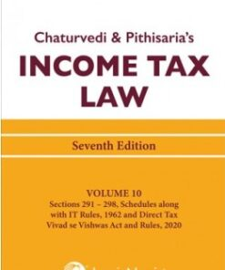 Lexis Nexis's Income Tax Law; Volume 10 (Sections 291 to 298) by Chaturvedi and Pithisaria - 7th Edition August 2020
