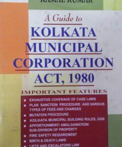 Kamal's A Guide to Kolkata Municipal Corporation Act , 1980 by Malay Kumar Ray