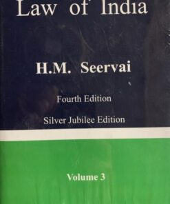 LJP's Constitutional Law of India by H.M. Seervai - 4th Edition Reprint 2021