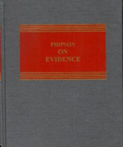 Sweet & Maxwell's Phipson on Evidence by Hodge M. Malek Q.C. - South Asian Edition November 2020