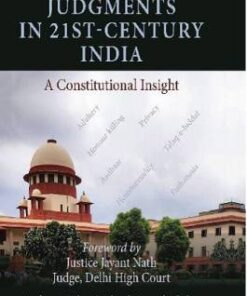 Thomson's 10 Landmark Judgments in 21st-Century India - A Constitutional Insight by Dushyant Kishan Kaul - 1st Edition 2020