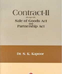 CLA's Contract -II Alongwith Sale of Goods Act And Indian Partnership Act by Dr. S. K. Kapoor - 15th Edition 2017