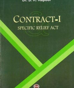 CLA's Contract-I & Specific Relief Act by Dr. S. K. Kapoor - 15th Edition 2019