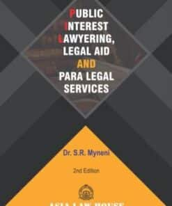 ALH's Public Interest Lawyering Legal Aid & Para Legal Services by Dr. S.R. Myneni - 2nd Edition 2019