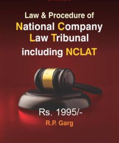 Bharat's Law & Procedure of National Company Law Tribunal including NCLAT by R.P.Garg - 1st Edition 2021