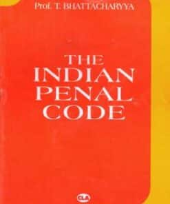 CLA's Indian Penal Code by Prof. T. Bhattacharyya - 10th Edition 2019