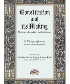 Oakbridge's Constitution and Its Making by N Vijayaraghavan - 1st Edition 2020