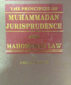 KLH's The Principles of Muhammadan Jurisprudence and Mohamedan Law by Abdur Rahim - Edition 2016