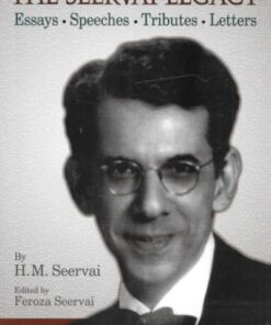 LJP's The Seervai Legacy (Essays, Speeches, Tributes & Letters) by H M Seervai - Edition 2021