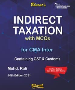Bharat's INDIRECT TAXES Containing GST & Customs (For CMA Inter) by Mohd. Rafi for June 2021