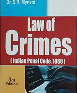 ALH's Law of Crimes (Indian Penal Code 1860) by Dr. S.R. Myneni - 3rd Edition 2019