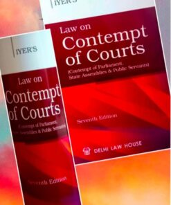 DLH's Law on Contempt of Courts by Iyer - 7th Edition 2021