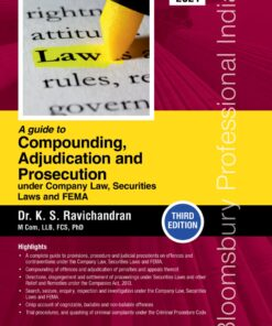 Bloomsbury's A Guide to Compounding, Adjudication and Prosecution under Company Law, Securities Laws and FEMA by Dr K.S Ravichandran - 3rd Edition February 2021