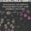 Thomson's Investing in India's Infrastructure and Energy Sectors - Law and Practice by Prashanth Sabeshan - 1st Edition 2021
