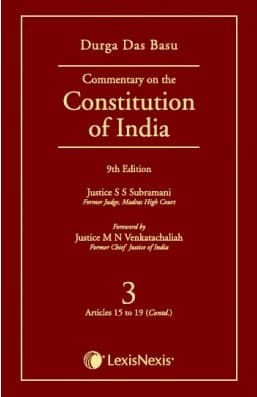 Lexis Nexis's Commentary on the Constitution of India; Vol 3 ; (Covering Articles 15 to 19 (Contd.)) by D D Basu - 9th Edition 2014