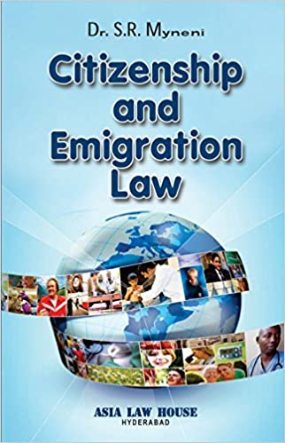 ALH's Citizenship and Immigration Law by Dr. S.R. Myneni - 1st Edition Reprint 2019